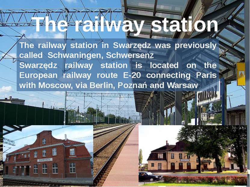 The railway station The railway station in Swarzędz was previously called Sch...