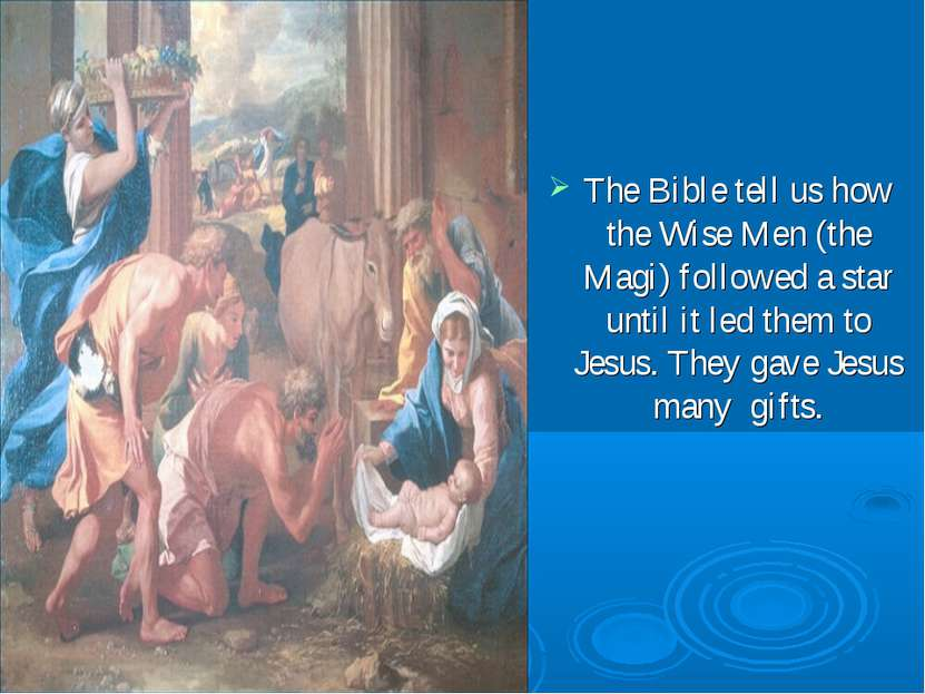 The Bible tell us how the Wise Men (the Magi) followed a star until it led th...
