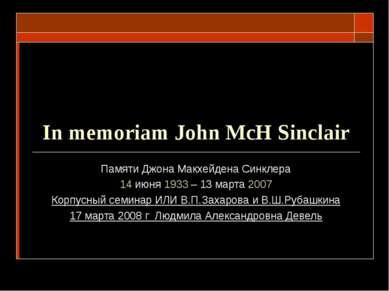 In memoriam John McH Sinclair Памяти Джона Макхейдена Синклера 14 июня 1933 –...