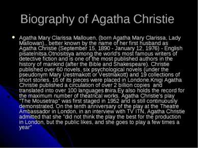 Biography of Agatha Christie Agatha Mary Clarissa Mallouen, (born Agatha Mary...