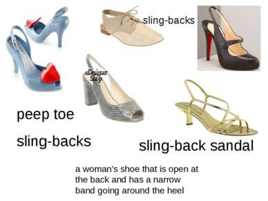 peep toe sling-backs a woman's shoe that is open at the back and has a narrow...