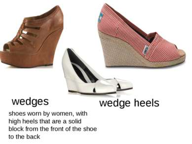 wedges shoes worn by women, with high heels that are a solid block from the f...