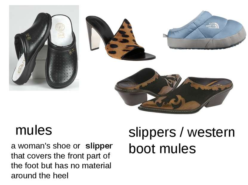 mules a woman's shoe or slipper that covers the front part of the foot but ha...