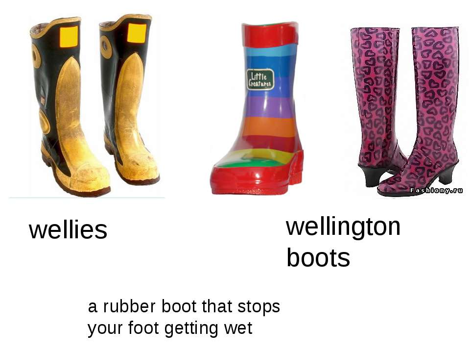 wellies a rubber boot that stops your foot getting wet wellington boots