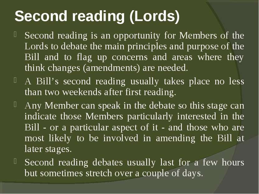 Second reading (Lords) Second reading is an opportunity for Members of the Lo...