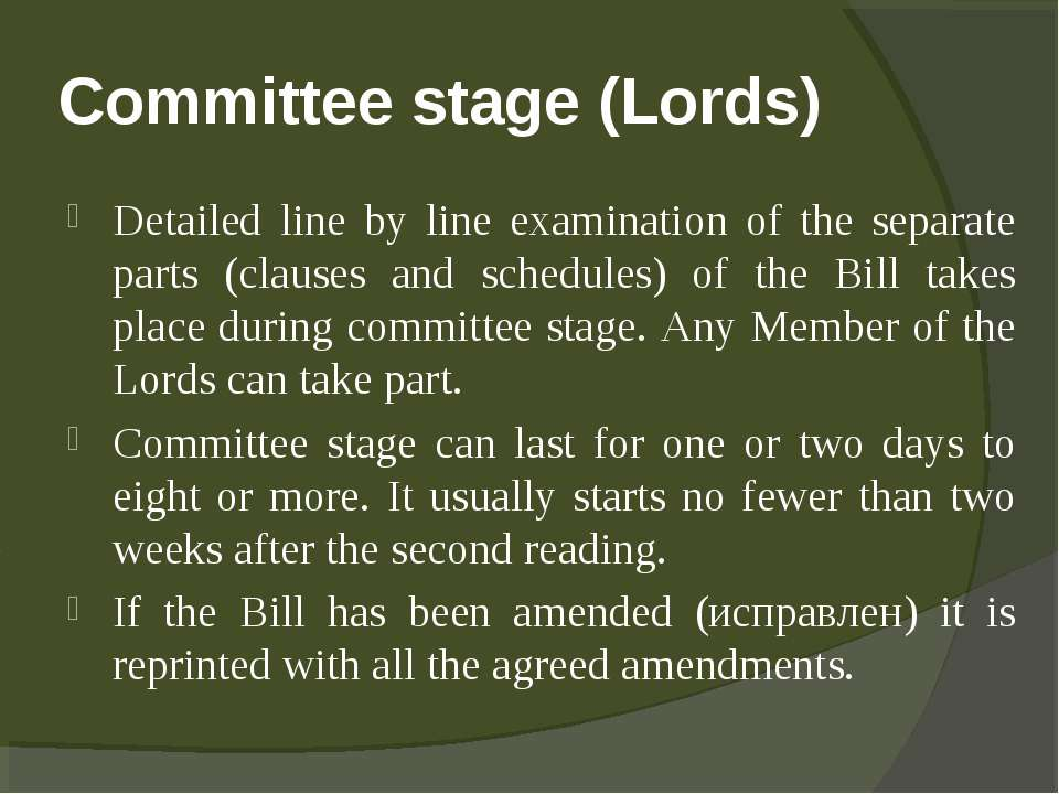 Committee stage (Lords) Detailed line by line examination of the separate par...