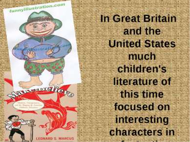 In Great Britain and the United States much children's literature of this tim...