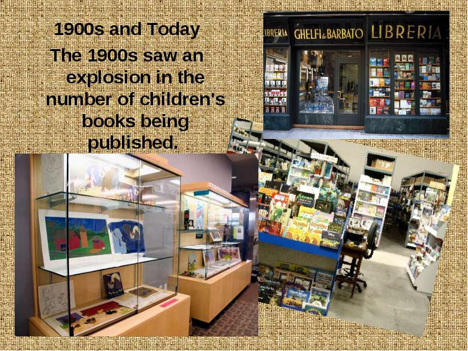 1900s and Today The 1900s saw an explosion in the number of children's books ...