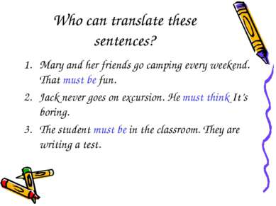 Who can translate these sentences? Mary and her friends go camping every week...