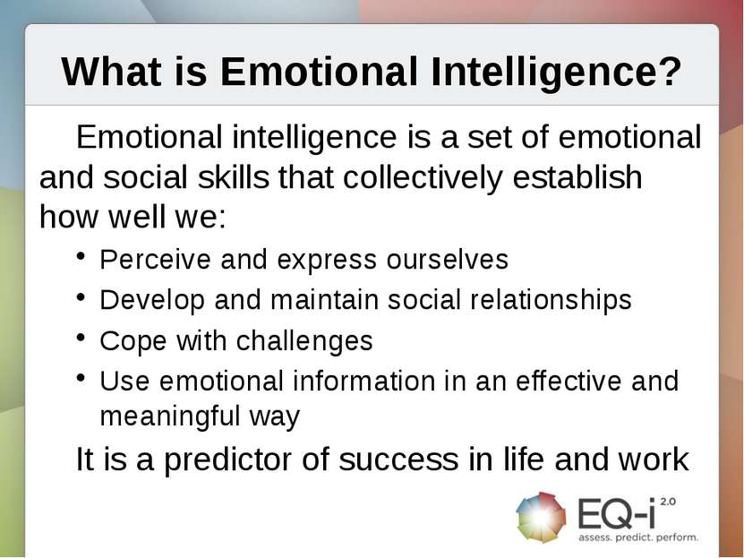 What is Emotional Intelligence? Emotional intelligence is a set of emotional ...