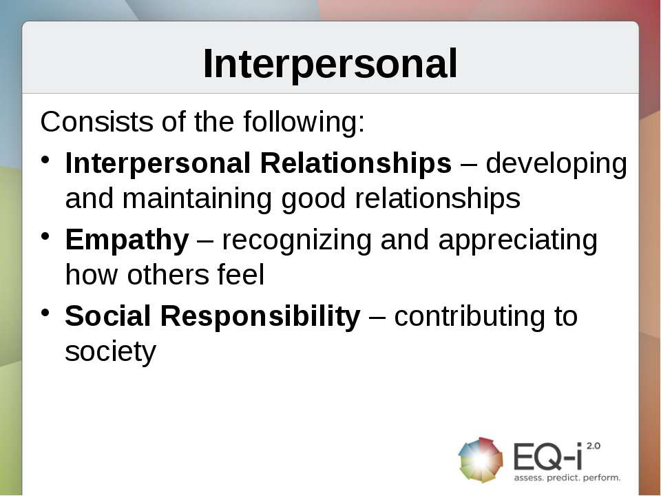 Interpersonal Consists of the following: Interpersonal Relationships – develo...