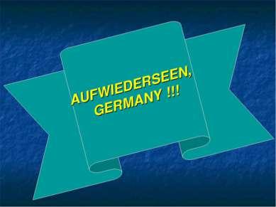 AUFWIEDERSEEN, GERMANY !!!