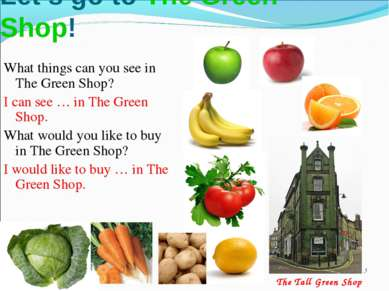 * Let's go to The Green Shop! What things can you see in The Green Shop? I ca...