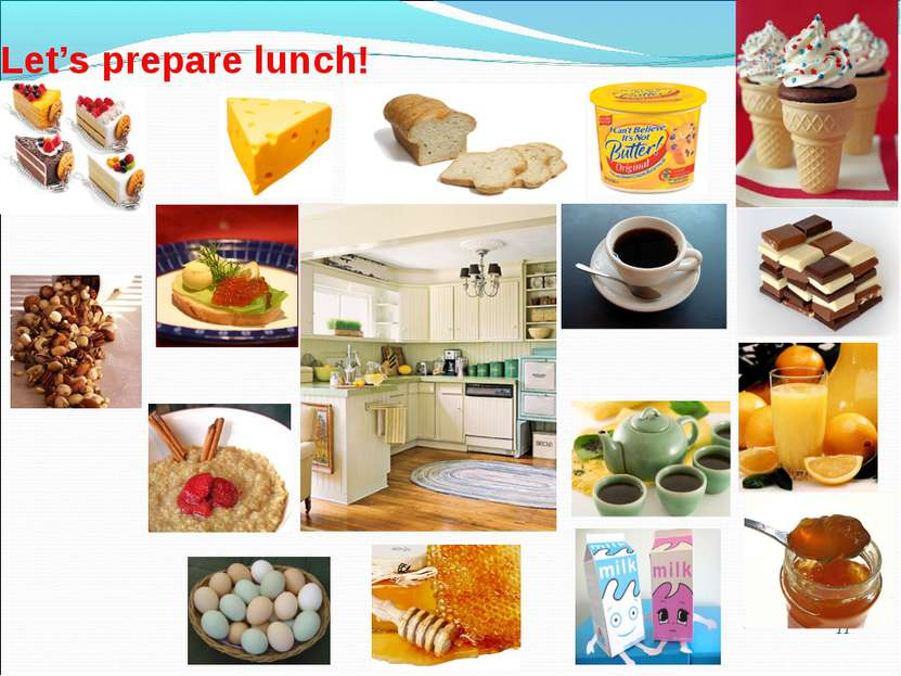 * Let's prepare lunch!
