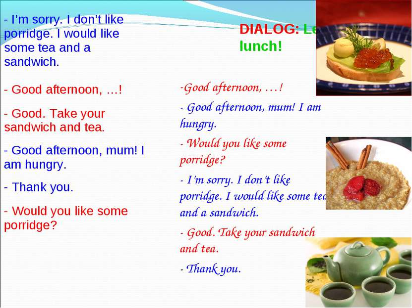 * DIALOG: Let's have lunch! Good afternoon, …! - Good afternoon, mum! I am hu...