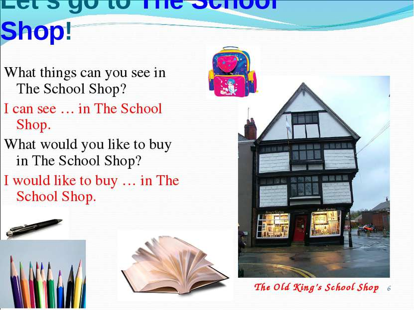 * Let's go to The School Shop! What things can you see in The School Shop? I ...