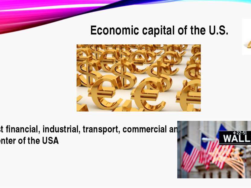Еconomic capital of the U.S. The largest financial, industrial, transport, co...