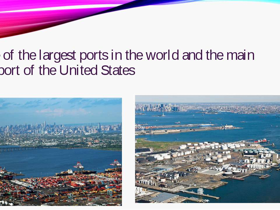 one of the largest ports in the world and the main seaport of the United States