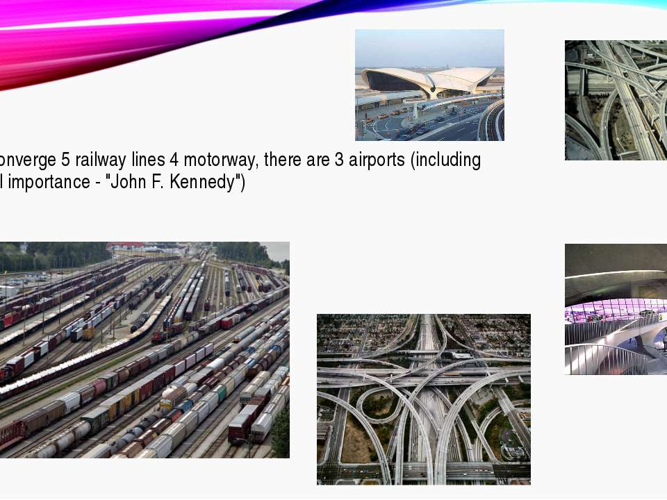 In the city converge 5 railway lines 4 motorway, there are 3 airports (includ...