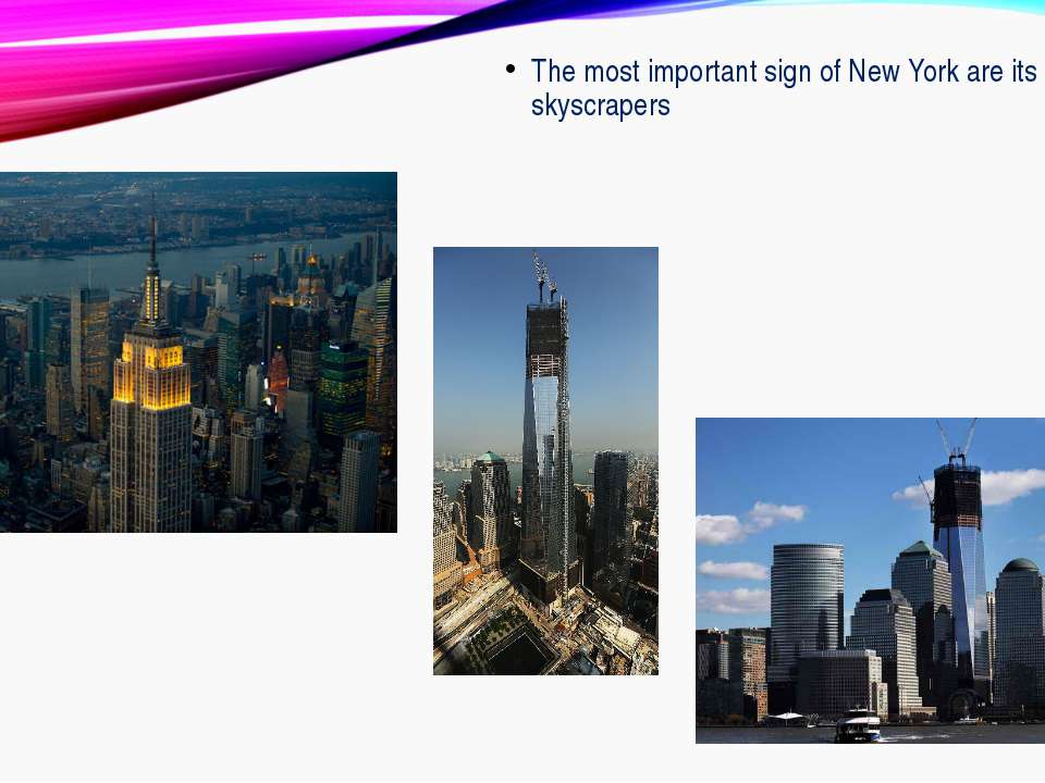 The most important sign of New York are its skyscrapers