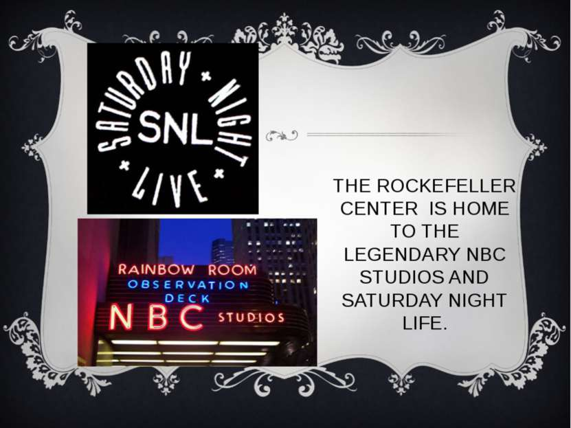 THE ROCKEFELLER CENTER IS HOME TO THE LEGENDARY NBC STUDIOS AND SATURDAY NIGH...