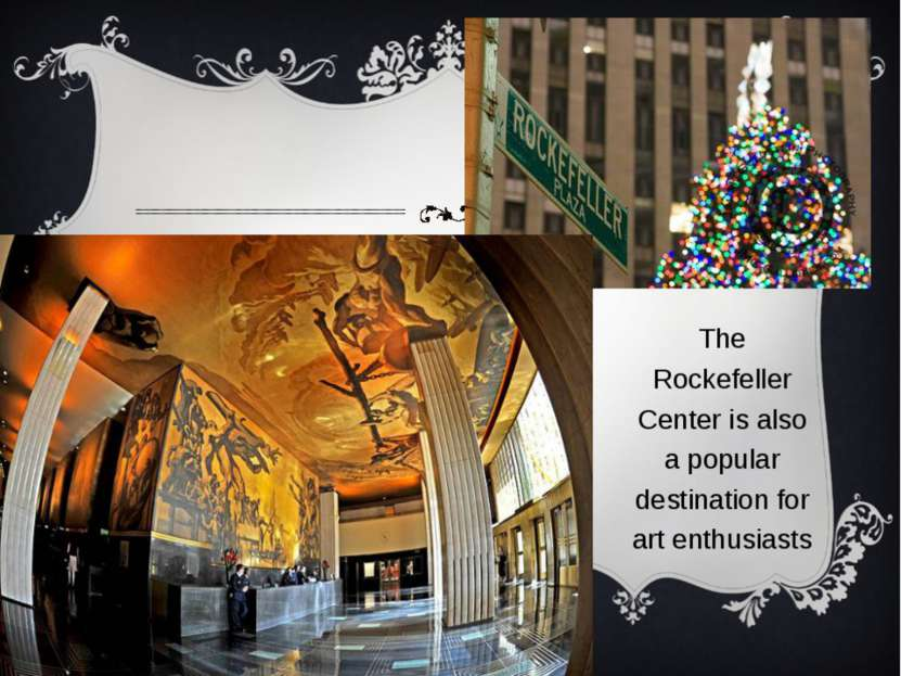 The Rockefeller Center is also a popular destination for art enthusiasts