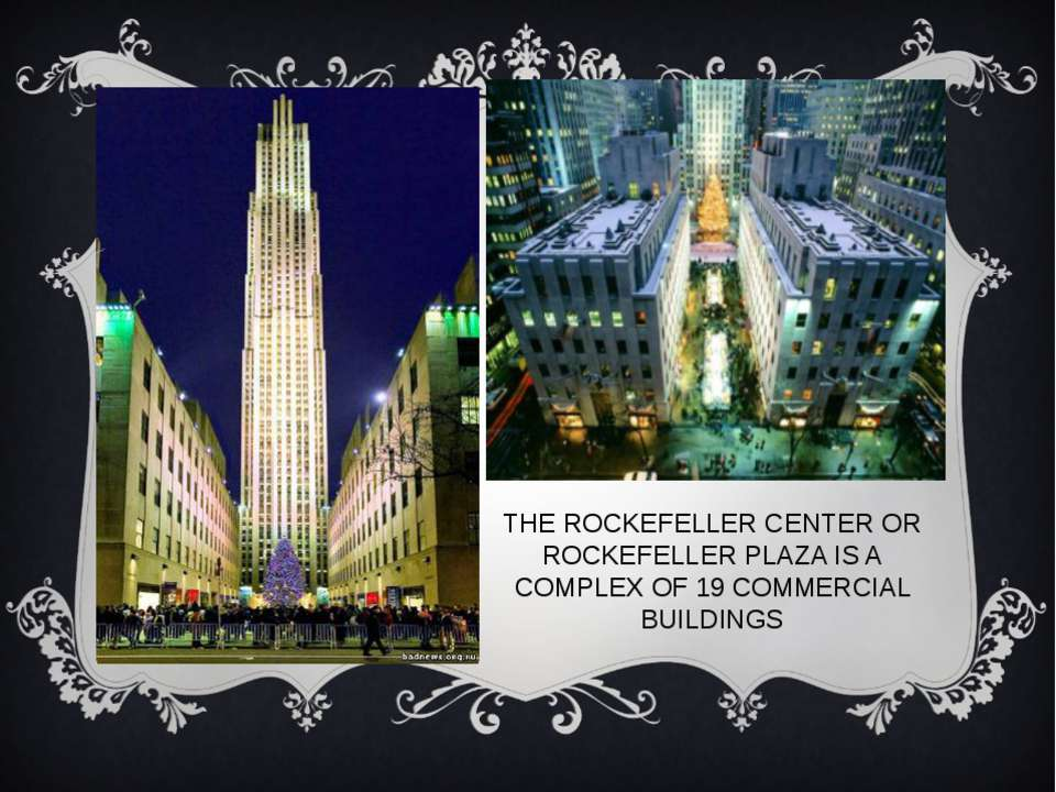 THE ROCKEFELLER CENTER OR ROCKEFELLER PLAZA IS A COMPLEX OF 19 COMMERCIAL BUI...
