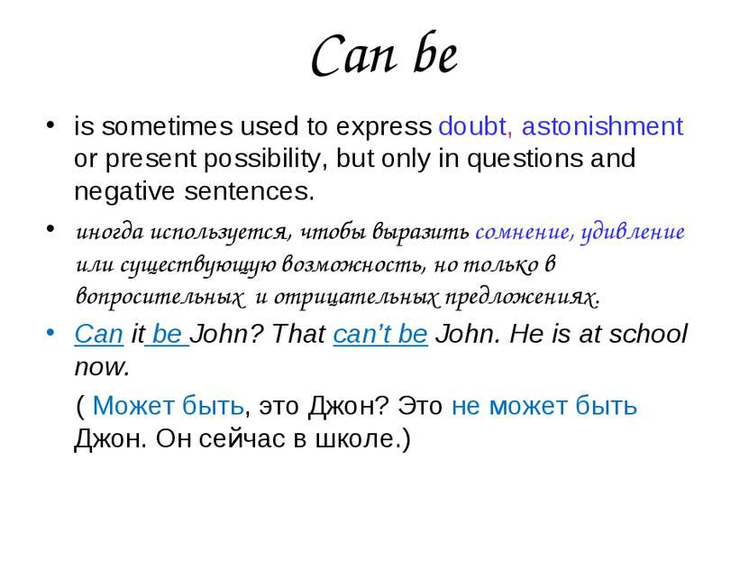 Can be is sometimes used to express doubt, astonishment or present possibilit...