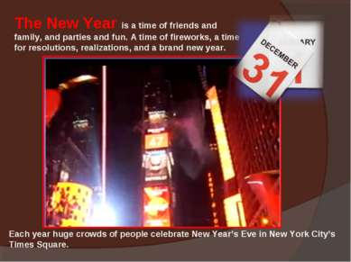 The New Year is a time of friends and family, and parties and fun. A time of ...