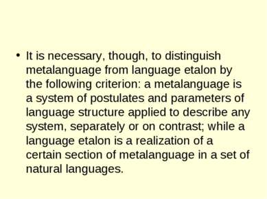 It is necessary, though, to distinguish metalanguage from language etalon by ...