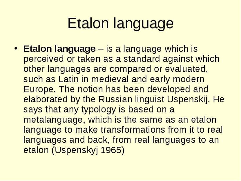 Etalon language Etalon language – is a language which is perceived or taken a...