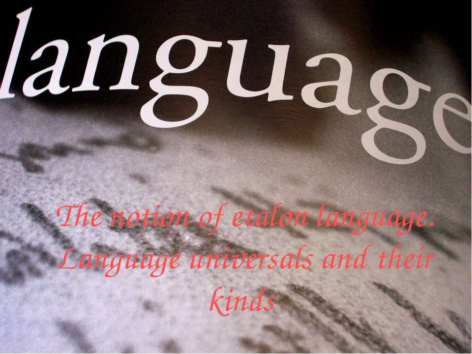 The notion of etalon language. Language universals and their kinds