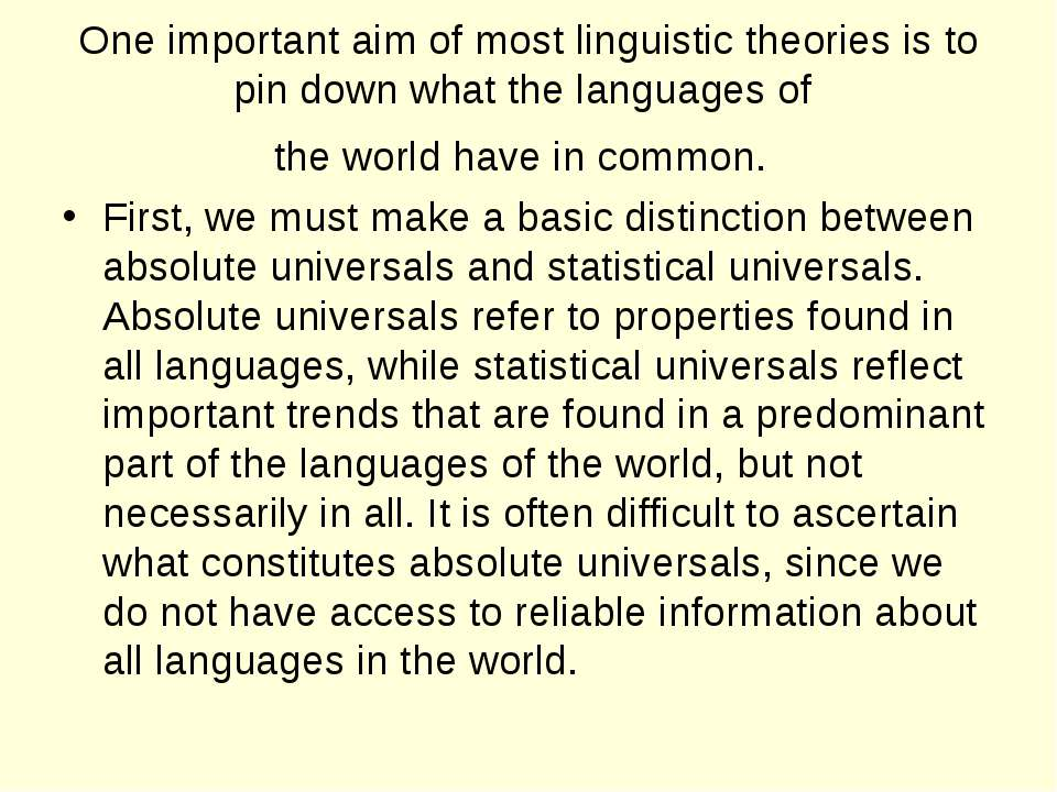 One important aim of most linguistic theories is to pin down what the languag...