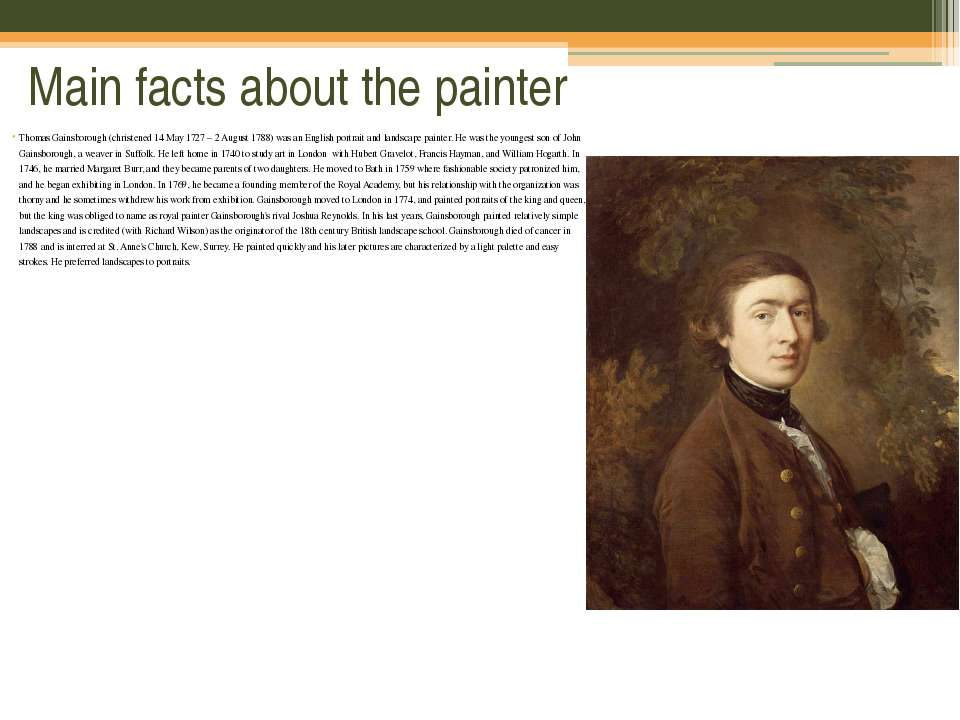 Main facts about the painter Thomas Gainsborough (christened 14 May 1727 – 2 ...
