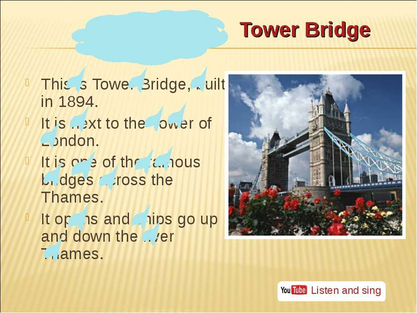 Tower Bridge This is Tower Bridge, built in 1894. It is next to the Tower of ...