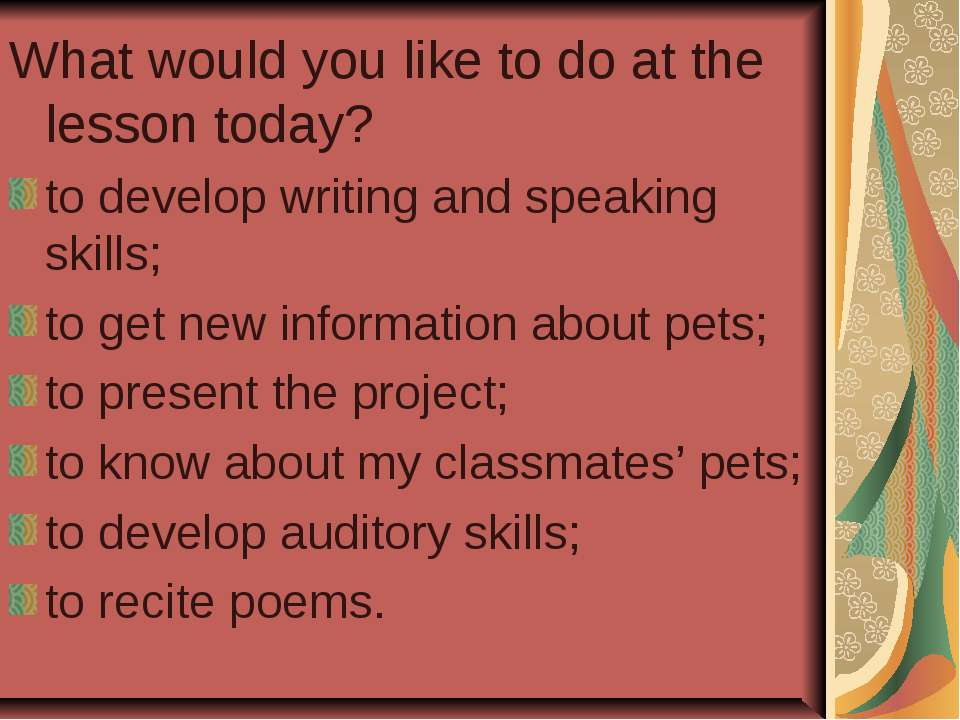 What would you like to do at the lesson today? to develop writing and speakin...