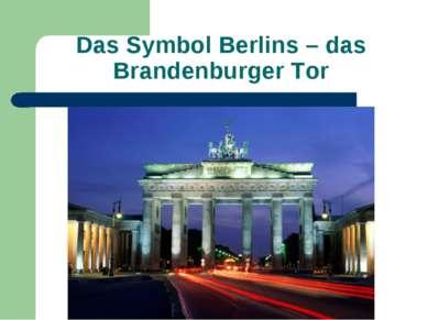 Das Symbol Berlins – das Brandenburger Tor