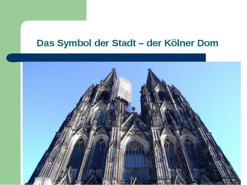 Das Symbol der Stadt – der Kölner Dom