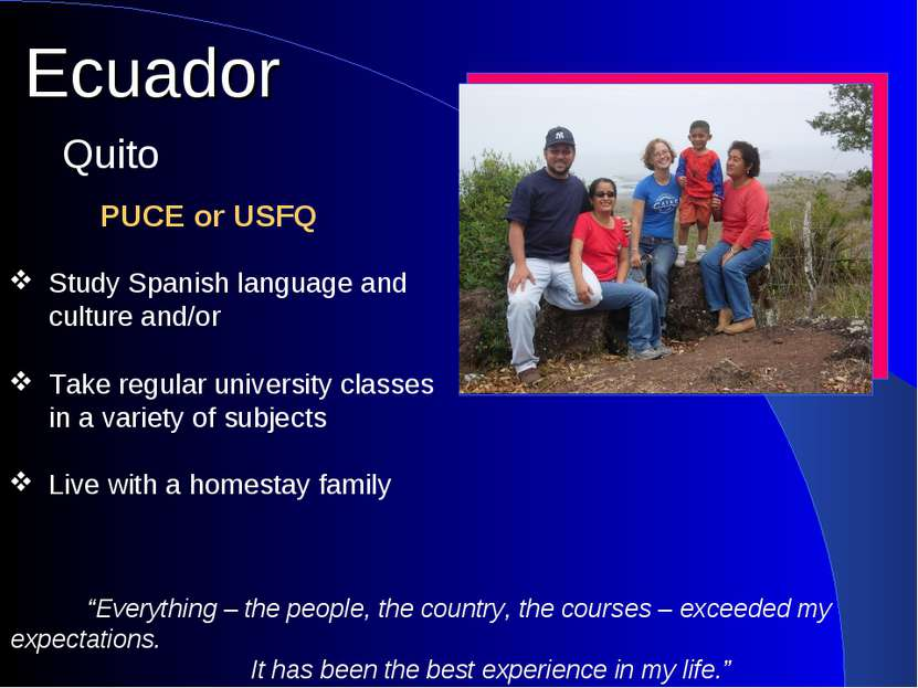 Ecuador PUCE or USFQ Quito Study Spanish language and culture and/or Take reg...