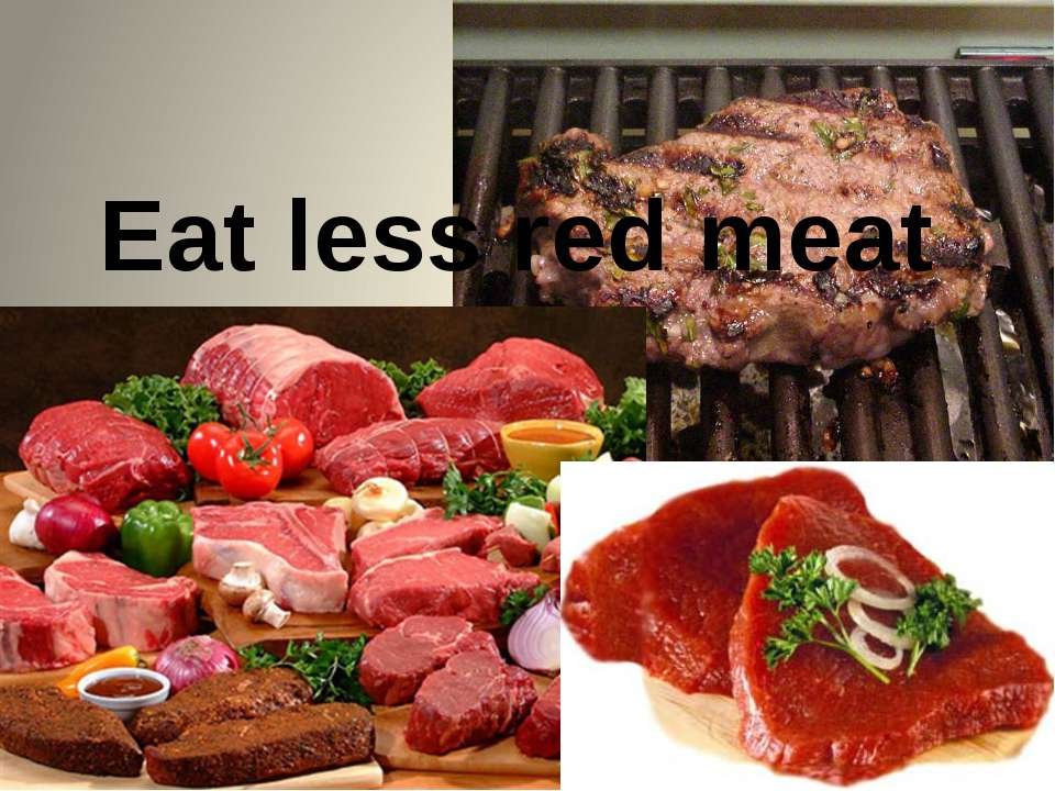 Eat less red meat