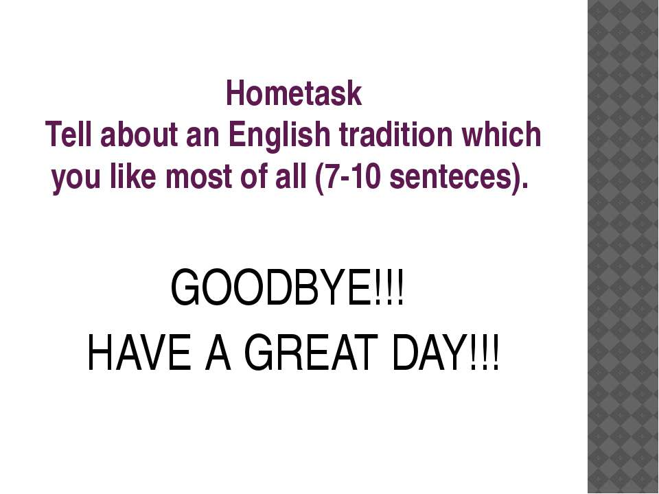 Hometask Tell about an English tradition which you like most of all (7-10 sen...
