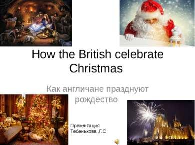 How the British celebrate Christmas Как англичане празднуют рождество Презент...