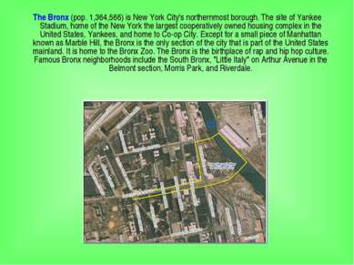 The Bronx (pop. 1,364,566) is New York City's northernmost borough. The site ...