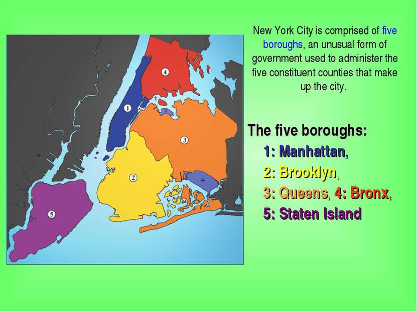 The five boroughs: 1: Manhattan, 2: Brooklyn, 3: Queens, 4: Bronx, 5: Staten ...