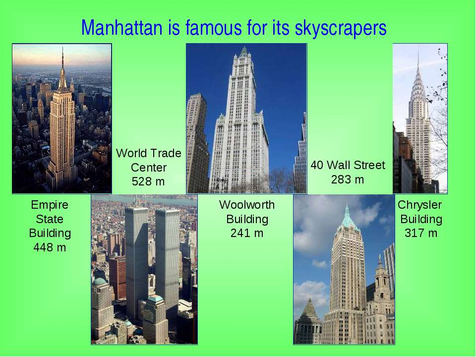 Manhattan is famous for its skyscrapers Empire State Building 448 m World Tra...