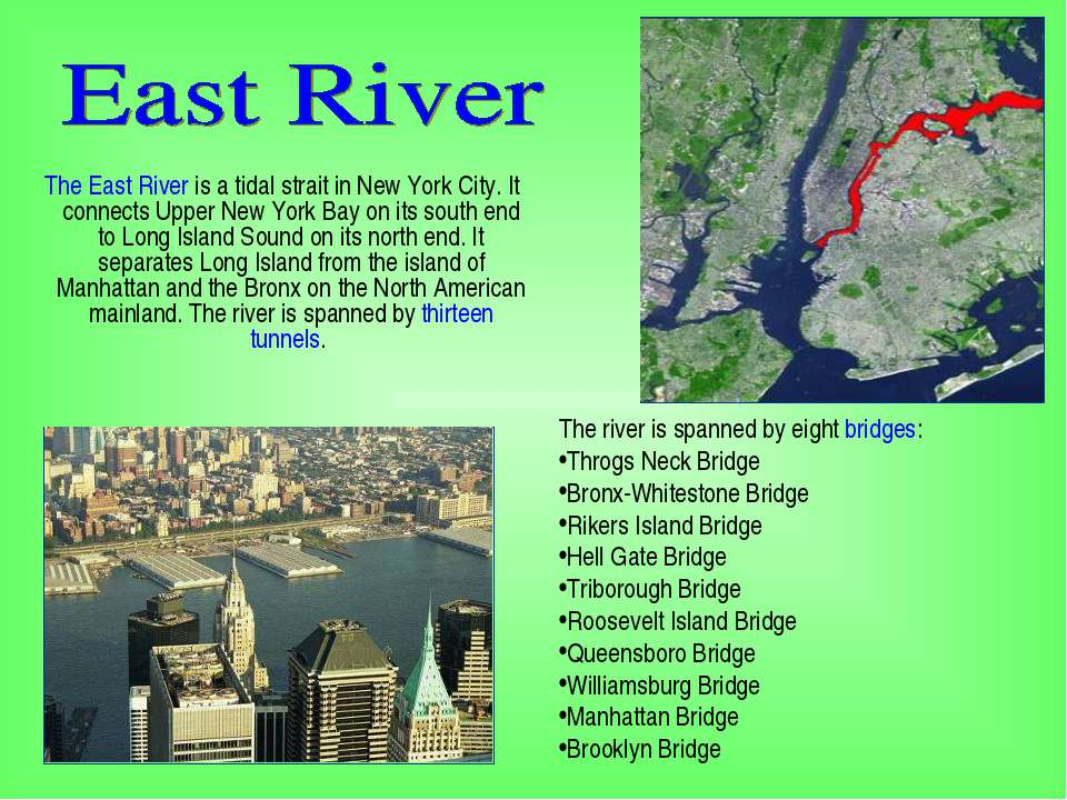 The East River is a tidal strait in New York City. It connects Upper New York...
