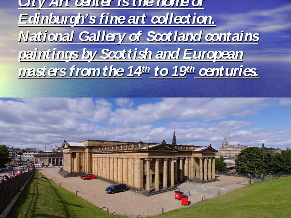 City Art center is the home of Edinburgh's fine art collection. National Gall...