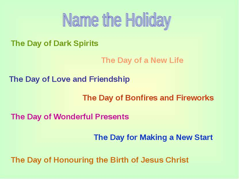 The Day of Dark Spirits The Day of a New Life The Day of Love and Friendship ...