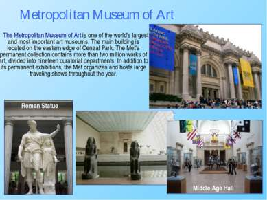 The Metropolitan Museum of Art is one of the world's largest and most importa...