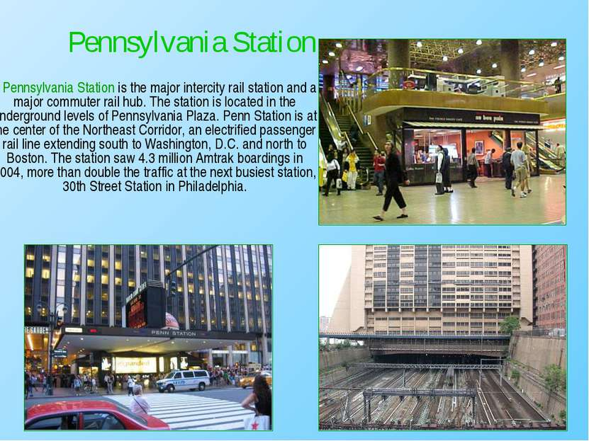 Pennsylvania Station is the major intercity rail station and a major commuter...